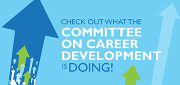 Check Out What the Career Development Committee Is Doing.